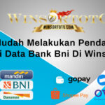 Cara Mudah Melakukan Pendaftaran Melalui Data Bank Bni Di Winsortoto
