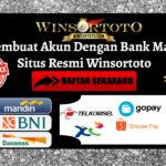 Cara Membuat Akun Dengan Bank Mandiri Di Situs Resmi Winsortoto
