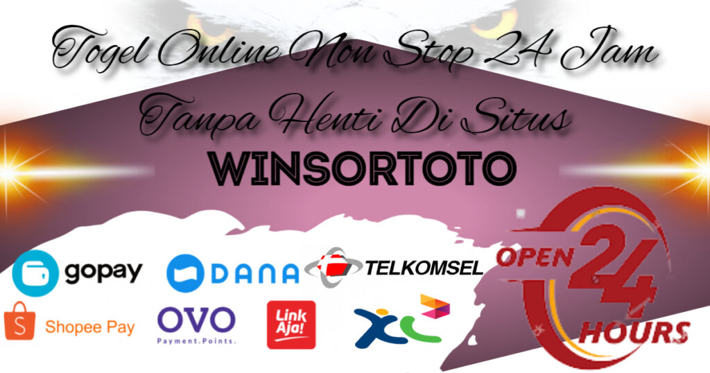 Togel Online Non Stop 24 Jam Tanpa Henti Di Situs Winsortoto