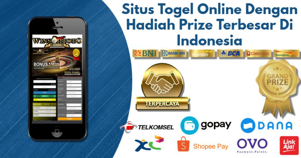 Situs Togel Online Dengan Hadiah Prize Terbesar Di Indonesia